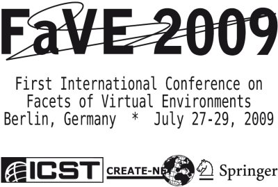 FaVE 2009 International Conference on Facets of Virtual Environments